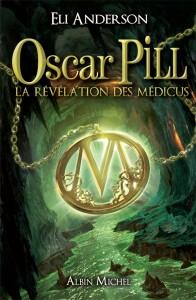 Oscar-Pill-La-révélation-des-Médicus-Tome-1